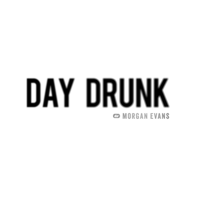 Day Drunk - Morgan Evans song