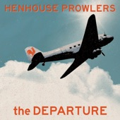 Henhouse Prowlers - The Departure