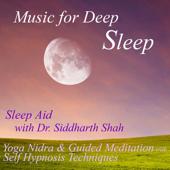 Sleep Aid: Yoga Nidra and Guided Meditations (feat. Dr. Siddharth Ashvin Shah)