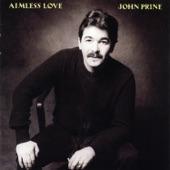 John Prine - Aimless Love