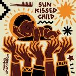 Kamasi Washington - Sun Kissed Child