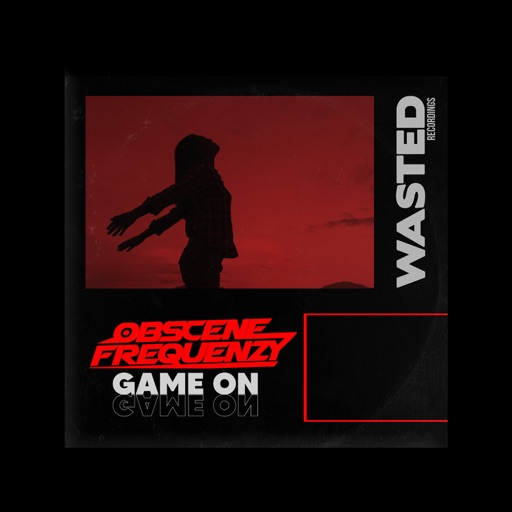 Game On - Single by Obscene Frequenzy