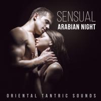Tantric Love Methods - Sensual Arabian Night - Oriental Tantric Sounds to Raise Sexual Energy, Tantric Sexuality, Sacred Sensuality artwork