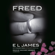 E L James - Freed: Fifty Shades Freed as Told by Christian (Unabridged)