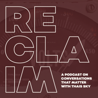 Podcast cover art of RECLAIM with Thais Sky