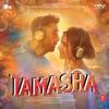 Tamasha Original Motion Picture Soundtrack