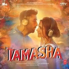 Tamasha (Original Motion Picture Soundtrack)