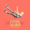 Descargar Tonos De Llamada de Loving Caliber