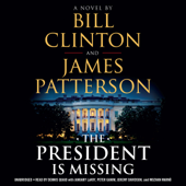 The President Is Missing (Unabridged) - Bill Clinton & James Patterson Cover Art