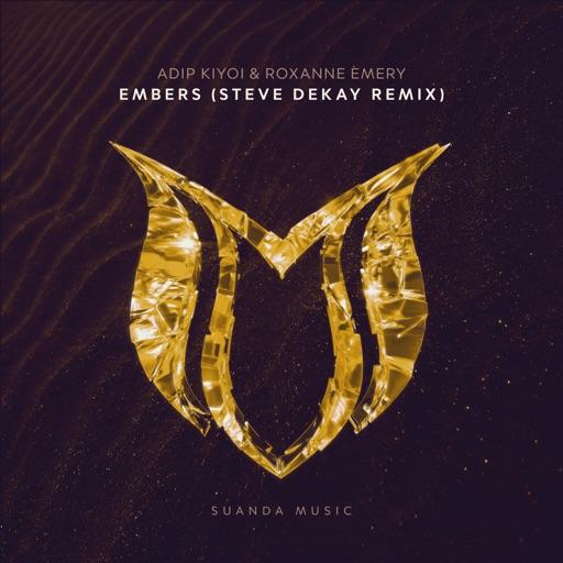 Embers (Steve Dekay Remix) - Single by Adip Kiyoi & Roxanne Emery