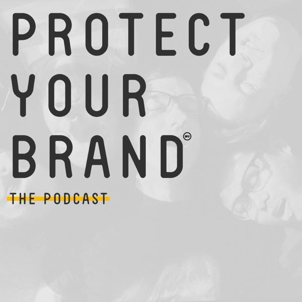 Protect Your Brand: the Podcast