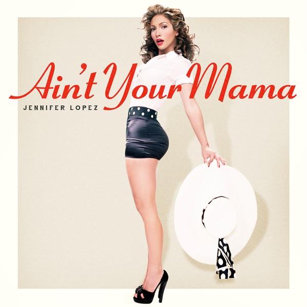 Jennifer Lopez  -  Ain't Your Mama diffusé sur Digital 2 Radio