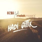 Hadi Gittik (feat. Melek Mosso)