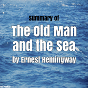 Summary of The Old Man and the Sea by Ernest Hemingway (Unabridged)