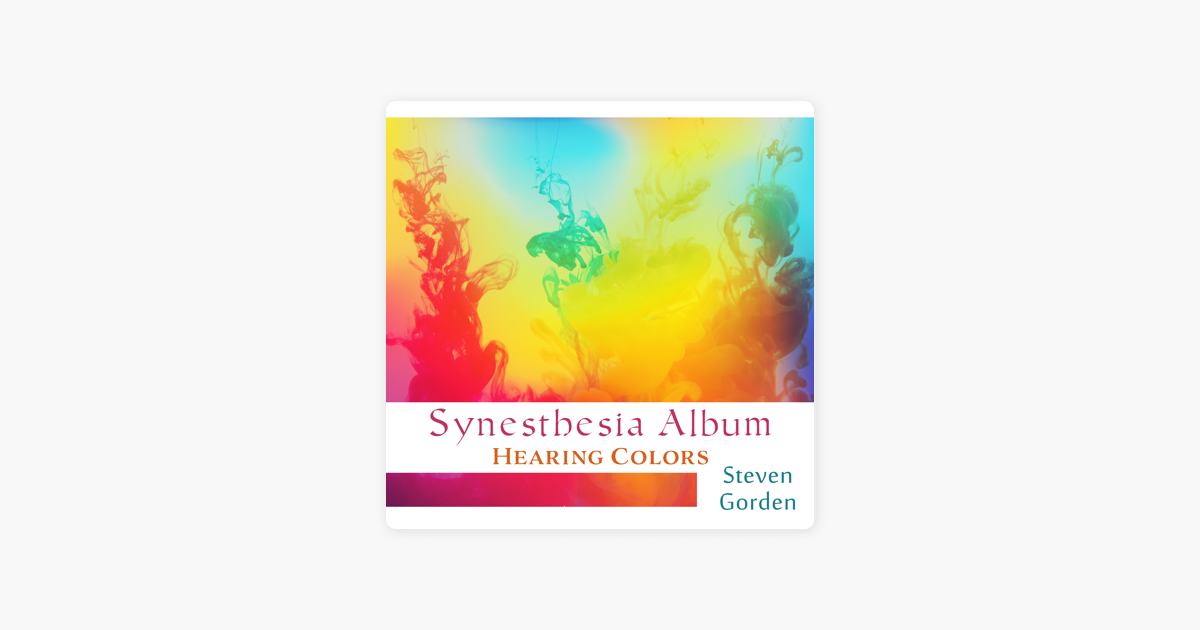 ‎Synesthesia Album, Hearing Colors (Psychology Today) by Steven Gorden