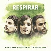 Agir, Carolina Deslandes & Diogo Piçarra