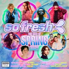 So Fresh: The Hits Of Spring 2021