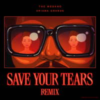 Album Save Your Tears (Remix) - The Weeknd & Ariana Grande