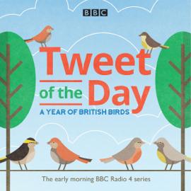 Tweet of the Day: A Year of British Birds (Original Recording) audiobook