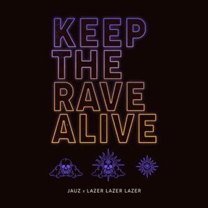 Keep the Rave Alive - Single Mp3 Download
