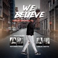teejay jonartz - We Believe - Single (feat. Autumn, Netta, Tilly & Leslie) - Single
