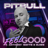 Download lagu Pitbull - I Feel Good (feat. Anthony Watts & DJWS).mp3