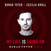My Life Is Going On (Burak Yeter Remix) прослушать и cкачать в mp3-формате