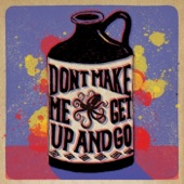 The Brothers Comatose - Don't Make Me Get up and Go