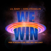 Lil Baby - We Win (Space Jam: A New Legacy) (and Kirk Franklin)