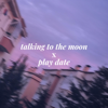 itspoppin - Talking To the Moon Play Date artwork