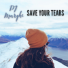 Save Your Tears Instrumental - Dj Marghe mp3