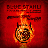 You'll Get What's Coming (feat. Mark Salomon) [Sebastian Komor Remix]