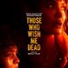 Those Who Wish Me Dead (Original Motion Picture Soundtrack)