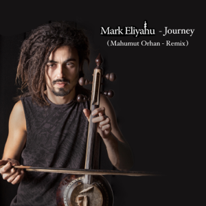 Mark Eliyahu - Journey (Mahmut Orhan Remix)