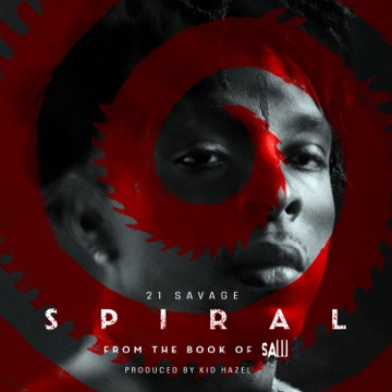 21 Savage – Spiral_ From the Book of Saw Soundtrack – Single