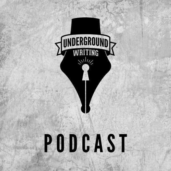 The Underground Writing Podcast