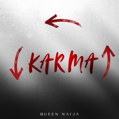 Karma - Queen Naija song