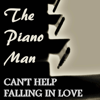 The Piano Man - Can't Help Falling in Love (Instrumental Piano Arrangement) artwork