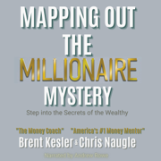 Mapping Out the Millionaire Mystery: Step Into the Secrets of the Wealthy (Unabridged)