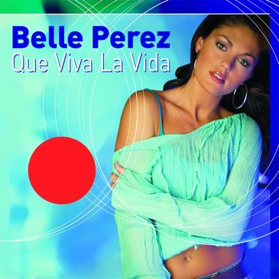 Que Viva la Vida - Belle Perez