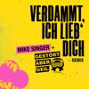 Mike Singer - Verdammt ich lieb' dich (feat. Gestört aber GeiL) [Gestört aber Geil Remix] Grafik