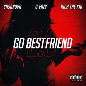 Go BestFriend 2.0 (feat. G-Eazy & Rich The Kid) - Single Mp3 Download