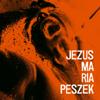 Maria Peszek - Jezus Maria Peszek artwork