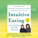 Evelyn Tribole & Elyse Resch - Intuitive Eating, 4th Edition: A Revolutionary Anti-Diet Approach