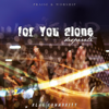 For You Alone - Nlag Community
