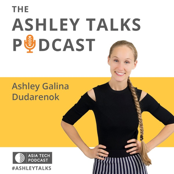313: Edith Yeung on investment and future of blockchain (Ashley Talks 21)