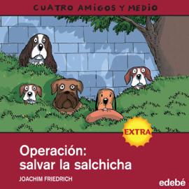 Operacion Salvar La Salchicha [Operation Saving the Sausage] (Unabridged) audiobook