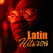 Latin Hits 2018: Positive Relaxing Sounds, Power of Energy, Deep Vibes, Cool Bounce, Latino Rhythms