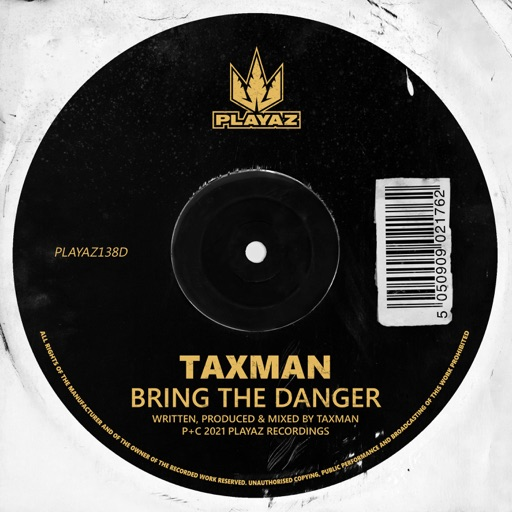 Bring the Danger - Single by Taxman