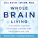 Jill Bolte Taylor, Ph.D. - Whole Brain Living: The Anatomy of Choice and the Four Characters That Drive Our Life (Unabridged)